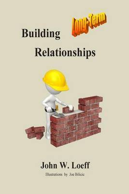 Building Long-Term Relationships: Stumbling Blocks or Building Blocks