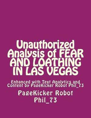 Unauthorized Analysis of Fear and Loathing in Las Vegas: Enhanced with Text Analytics and Content by Pagekicker Robot Phil_73