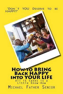 How to Bring Back Happy Into Your Life: Stop Feeling Like Life Is a Burden.
