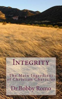 Integrity: The Main Characteristic of the Christian Life: Living Life from a Sense of God