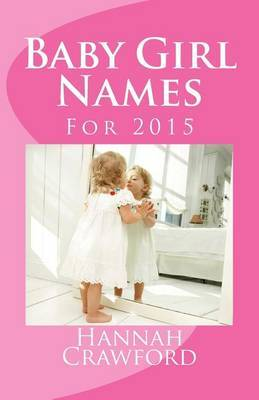 Baby Girl Names: For 2015