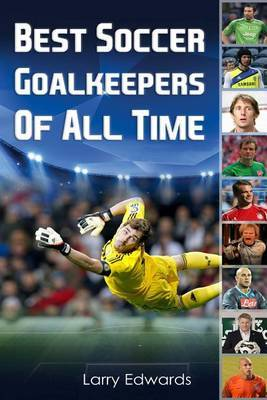 Best Soccer Goalkeepers of All Time.
