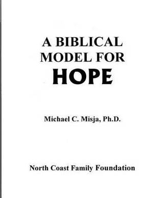 A Biblical Model for Hope: A Guided Workbook to Journey Through Pain Into a Life Filled with Hope.