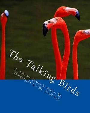 The Talking Birds: The Birds That Don't Build Nests; They Build Character.