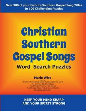 Christian Southern Gospel Songs Wordsearch Puzzles: Keep Your Mind Sharp and Your Spirit Strong