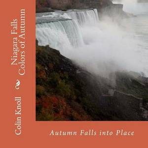 Niagara Falls Colors of Autumn: Photography and Poetry for Autumn
