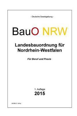 Bauo Nrw: Landesbauordnung Fur Nordrhein-Westfalen