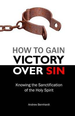How to Gain Victory Over Sin: Knowing the Sanctification of the Holy Spirit
