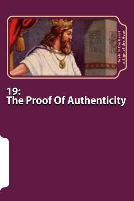 19: The Proof of Authenticity: The Secret Knowledge of Al-Qur'an-Al Azeem