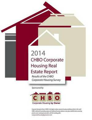 2014 Chbo Corporate Housing Real Estate Report: Results of the Chbo Corporate Housing Survey