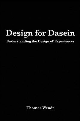 Design for Dasein: Understanding the Design of Experiences