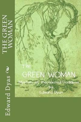 The Green Woman: The Secret Goddess