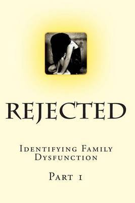 Rejected: Identifying Family Dysfunction