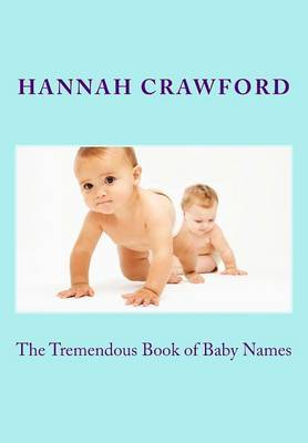 The Tremendous Book of Baby Names: Over a 1800 Baby Names