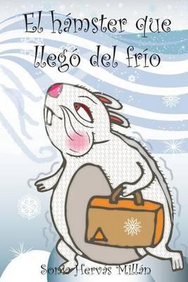 El Hamster Que Llego del Frio
