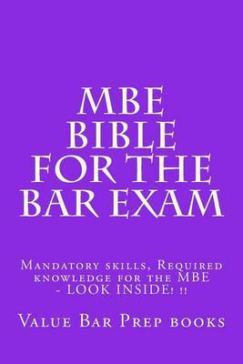 MBE Bible for the Bar Exam: Mandatory Skills, Required Knowledge for the MBE - Look Inside! !!