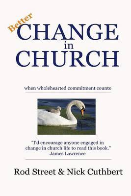 Better Change in Church: When Wholehearted Commitment Counts