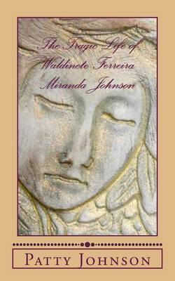 The Tragic Life of Waldinete Ferreira Miranda Johnson