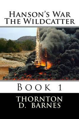 Hanson's War - The Wildcatter: Book 1