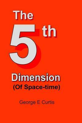 The 5th Dimension: Of Space-Time