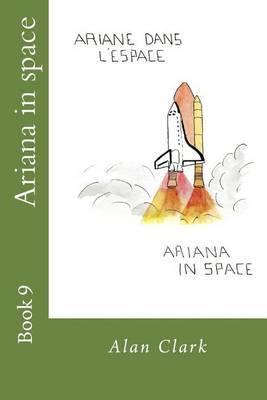 Ariana in Space: Ariane Dans L'Espace
