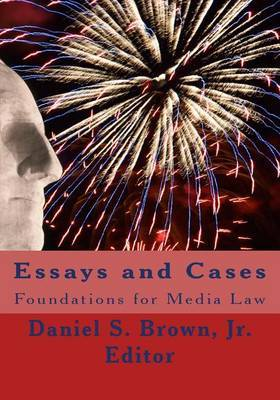 Essays and Cases: Foundations for Media Law