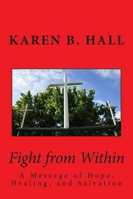 Fight from Within: A Message of Hope, Healing, and Salvation
