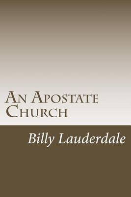 An Apostate Church: A Look at the Apostasy in Todays Church