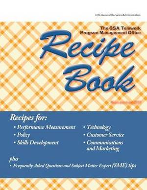 The Gsa Telework Program Management Office Recipe Book