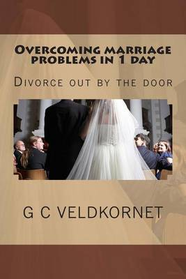 Overcoming Marriage Problems in 1 Day: Divorce Out by the Door