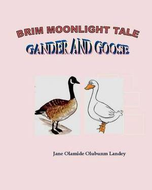 Gander and Goose: Brim Moonlight Tale