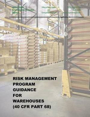 Risk Management Program Guidance for Warehouses (40 Cfr Part 68)
