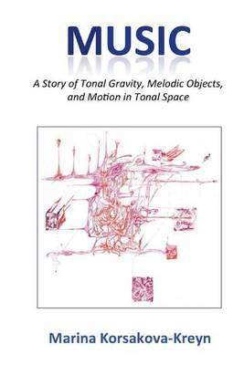 Music: A Story of Tonal Gravity, Melodic Objects, and Motion in Tonal Space