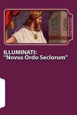 Illuminati:  Novus Ordo Seclorum  the Secret Knowledge of Al-Qur'an-Al Azeem
