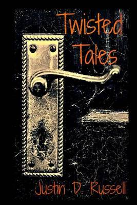 Twisted Tales: A Collection of Stories