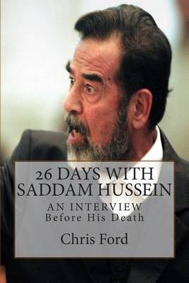 26 Days with Saddam Hussein: An Interview Before His Death