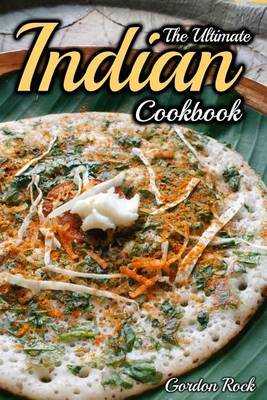 The Ultimate Indian Cookbook: Indian Cooking Made Easy