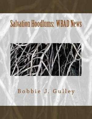Salvation Hoodlums: Wbad News