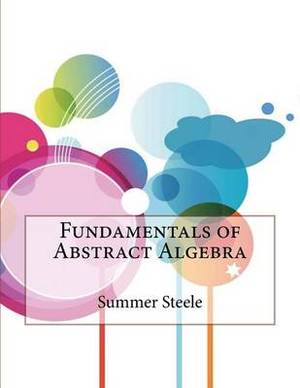 Fundamentals of Abstract Algebra
