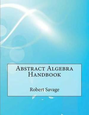 Abstract Algebra Handbook