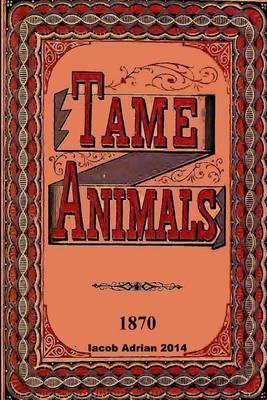 Tame Animals 1870