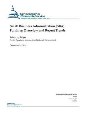 Small Business Administration (Sba) Funding: Overview and Recent Trends