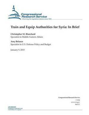 Train and Equip Authorities for Syria: In Brief