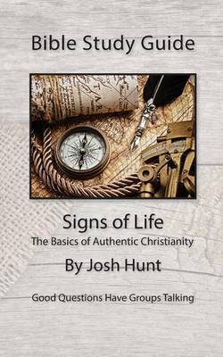 Bible Study Guides -- Signs of Life: Good Questions Have Small Groups Talking
