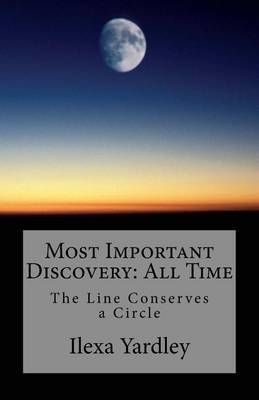 Most Important Discovery: All Time: The Line Conserves a Circle