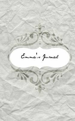 Emma's Journal: Personalized Name Journal