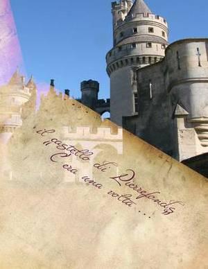 Il Castello Di Pierrefonds:   C'Era Una VOLTA ...