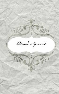 Olivia's Journal: Personalized Name Journal