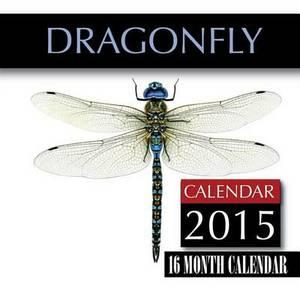 Dragonfly Calendar 2015: 16 Month Calendar