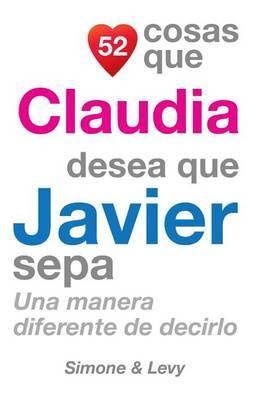 52 Cosas Que Claudia Desea Que Javier Sepa: Una Manera Diferente de Decirlo
